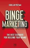 Binge Marketing: The Best Scenario for Building Your Brand
