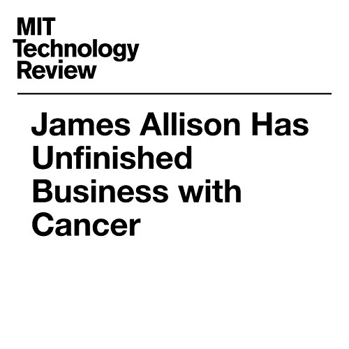 James Allison Has Unfinished Business with Cancer audiobook cover art