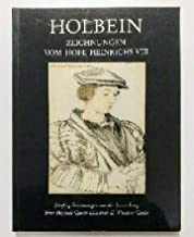 Drawings by Holbein from the court of Henry VIII: Fifty drawings from the collection of Her Majesty the Queen, Windsor Castle, Art Gallery of Ontario, ... 28 October 1988-15 January 1989 : catalogue