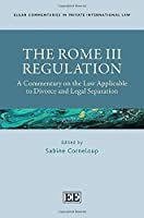 The Rome III Regulation: A Commentary on the Law Applicable to Divorce and Legal Separation (Elgar Commentaries in Private International Law)