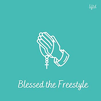 Blessed the Freestyle