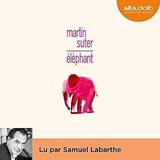 Éléphant                   De :                                                                                                                                 Martin Suter                               Lu par :                                                                                                                                 Samuel Labarthe                      Durée : 8 h et 7 min     3 notations     Global 4,0