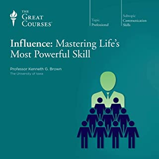 Influence     Mastering Life's Most Powerful Skill              Written by:                                                                                                                                 Kenneth G. Brown,                                                                                        The Great Courses                               Narrated by:                                                                                                                                 Kenneth G. Brown                      Length: 6 hrs and 11 mins     16 ratings     Overall 4.6