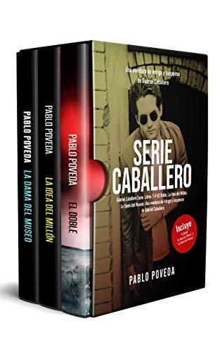 Gabriel Caballero Serie: Libros 7-9 (El Doble, La Idea del Millón, La Dama del Museo): Una aventura de intriga y suspense de Gabriel Caballero de Pablo Poveda