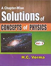CONCEPTS OF PHYSICS PART 2 BY H C VERMA CHAPTER-WISE SOLUTION