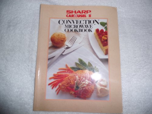 Sharp Carousel Convection Microwave Cookbook