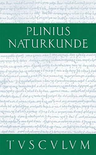 Plinius Naturkunde 37 Bde. mit Registerband Set: Medizin und Pharmakologie: Heilmittel aus wild wachsenden Pflanzen: Lateinisch - deutsch (Sammlung Tusculum)