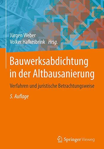Bauwerksabdichtung in der Altbausanierung: Verfahren und juristische Betrachtungsweise