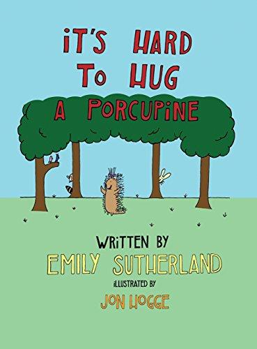 It's Hard to Hug a Porcupine