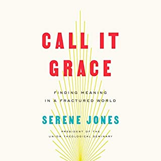 Call It Grace     Finding Meaning in a Fractured World              By:                                                                                                                                 Serene Jones                               Narrated by:                                                                                                                                 Serene Jones                      Length: 13 hrs and 1 min     2 ratings     Overall 3.5