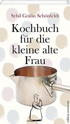 Kochbuch für die kleine alte Frau