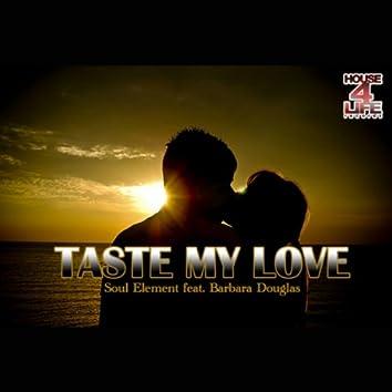 Taste My Love