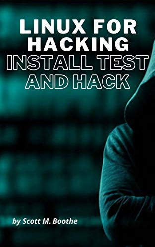 Linux for Hacking: Install Test and Hack (English Edition)