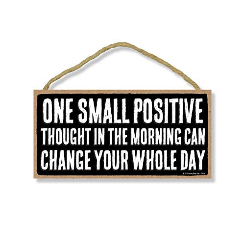 Honey Dew Gifts One Small Positive Thought Can Change Your Whole Day - 5 x 10 inch Hanging, Wall Art, Decorative Wood Sign Home Decor