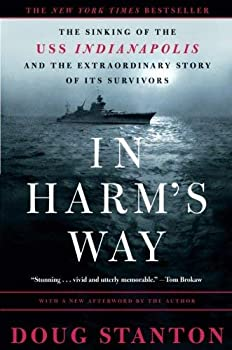 In Harm s Way  The Sinking of the U.S.S Indianapolis and the Extraordinary Story of Its Survivors Paperback – May 1 2003