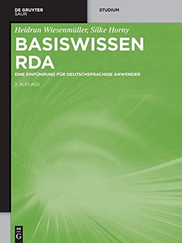 Basiswissen RDA: Eine Einführung für deutschsprachige Anwender: Eine Einfhrung fr deutschsprachige Anwender