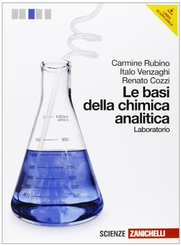Le basi della chimica analitica. Laboratorio. Per le Scuole superiori. Con espansione online
