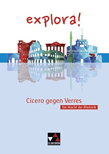 explora! / Cicero gegen Verres: Die Macht der Rhetorik
