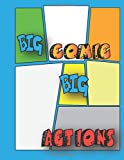 Big Comic Big Actions for everyone: 120 pages, 8.5×11 inches, Draw Your Own Awesome Comics Draw your own Comics with this Blank Comic Book.