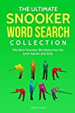 The Ultimate Snooker Word Search Collection: The Best Snooker Word Searches for both Adults and Kids
