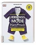 Lieblingsmode Mami made: Bezaubernde Outfits für die Kleinsten von 3 Monaten bis 3 Jahren. Mit 2 Schnittmusterbogen für 25 Modelle