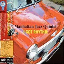 I GOT RHYTHM by Manhattan Jazz Quintet (2008-01-01)