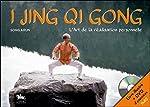 I Jing Qi Gong - L'Art de la réalisation personnelle - Livre + DVD de Song Arun
