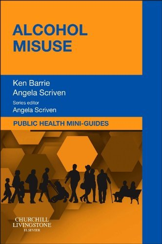 Public Health Mini-Guides: Alcohol Misuse: Public Health and Health Promotion Series, 1e by Ken Barrie BA (Hons) CQSW PG Dip Alcohol Studies (14-Jul-2014) Paperback