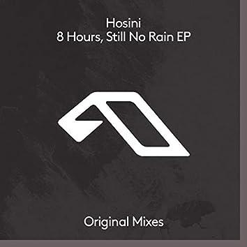 8 Hours, Still No Rain EP