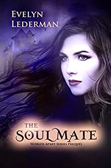 The Soul Mate: A Worlds Apart Series Prequel Novella by [Evelyn Lederman]