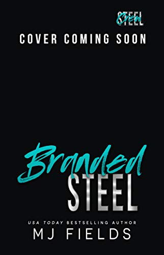 Branded Steel (Steel Crew Book 2) by [MJ Fields]