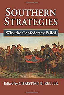 Southern Strategies: Why the Confederacy Failed