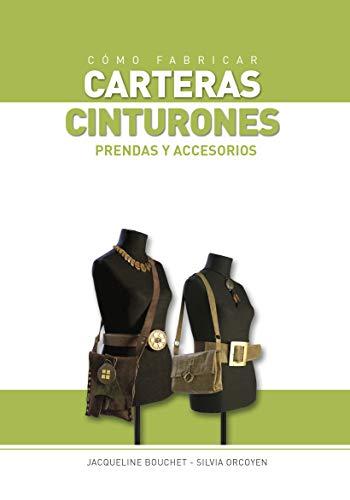 CÓMO FABRICAR CARTERAS Y CINTURONES: prendas y accesorios