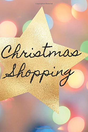 Christmas Shopping: 6 x 9 notebook, 100 pages college-ruled, Holiday gift organizing, list all of your ideas, mark down the gifts you have ordered or purchased