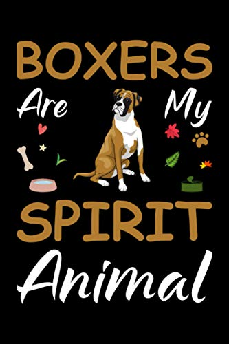 Boxers Are My Spirit Animal: Boxers Notebook Journal, Lined Notebook, 120 Blank Pages, Journal, 6x9 Inches, Matte Finish Cover