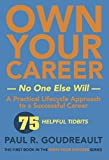 Own Your Career—No One Else Will: The first book in the Own Your Success series (English Edition)