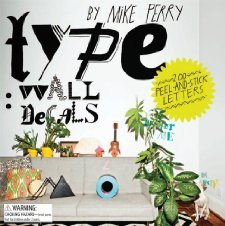 Type: Wall Decals by Mike Perry: 200 Peel-and-Stick Letters [Paperback] [2012] Mike Perry