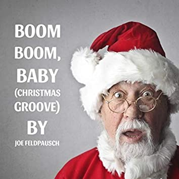 Boom Boom, Baby (Christmas Groove)