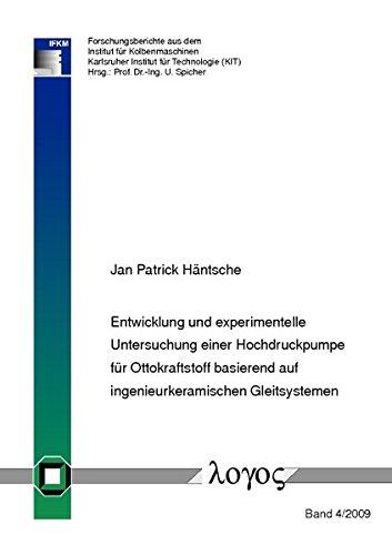 Entwicklung und experimentelle Untersuchung einer Hochdruckpumpe für Ottokraftstoff basierend auf ingenieurkeramischen Gleitsystemen (Forschungsberichte aus dem Institut für Kolbenmaschinen, Band 4)