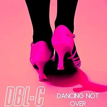 Dancing Not Over