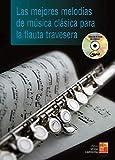 Las mejores melodías de música clásica para la flauta travesera - 1 Libro + 1 CD