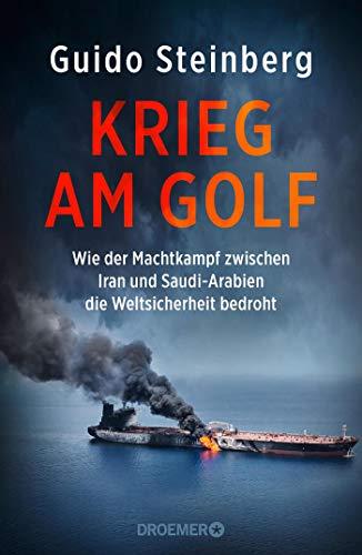 Krieg am Golf: Wie der Machtkampf zwischen Iran und Saudi-Arabien die Weltsicherheit bedroht