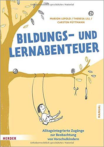 Bildungs- und Lernabenteuer: Manual: Alltagsintegrierte Zugänge zur Beobachtung von Vorschulkindern