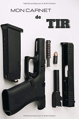 Mon carnet de tir: Carnet de suivi pour tireurs sportifs | carnet d'entraînement | format 6x9 pouces, 100 pages | carnet de tir