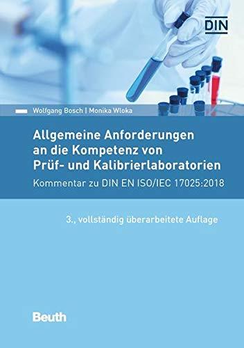 Allgemeine Anforderungen an die Kompetenz von Prüf- und Kalibrierlaboratorien: Kommentar zu DIN EN ISO/IEC 17025:2018 (Beuth Kommentar)
