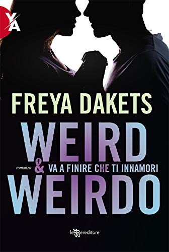 Weird & Weirdo. Va a finire che ti innamori