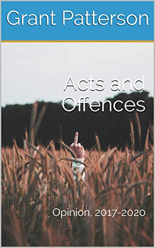 Acts and Offences: Opinion, 2017-2020 (English Edition)