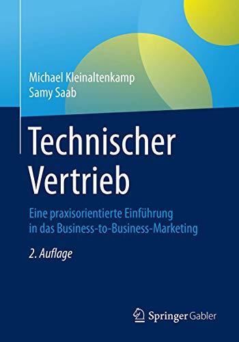 Technischer Vertrieb: Eine praxisorientierte Einführung in das Business-to-Business-Marketing (Germ