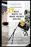 29 Best Ways To Make Money Online in 2021: How you can make $500/month online today