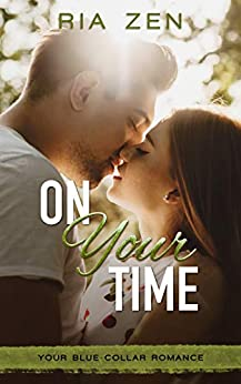 On Your Time (Your Blue-Collar Romance Book 4) by [Ria Zen]